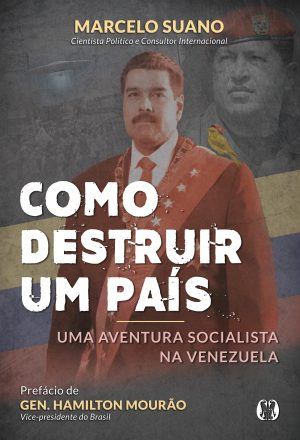 Como Destruir um País - Marcelo Suano